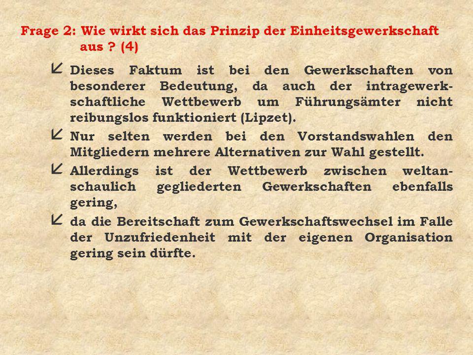 Fazit: (2a) 4 In der BRD gilt das Prinzip der Einheitsgewerkschaft.