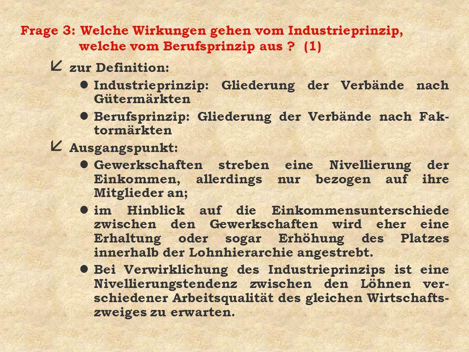 Frage 3: Welche Wirkungen gehen vom Industrieprinzip, welche vom Berufsprinzip aus .