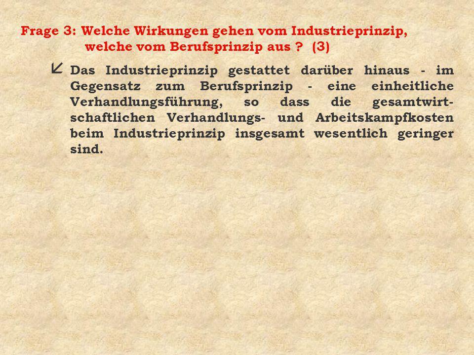 Fazit: (3a) 4 Eine Volkswirtschaft kann entweder nach dem Industrie- prinzip oder nach dem Berufsprinzip in Tarifbereiche unter- gliedert werden.