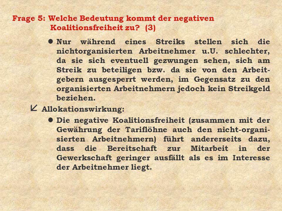 Frage 5: Welche Bedeutung kommt der negativen Koalitionsfreiheit zu.
