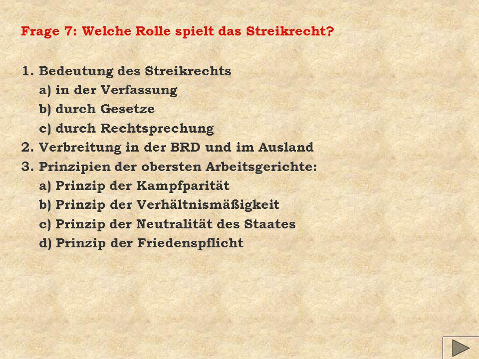 Frage 7: Welche Rolle spielt das Streikrecht.