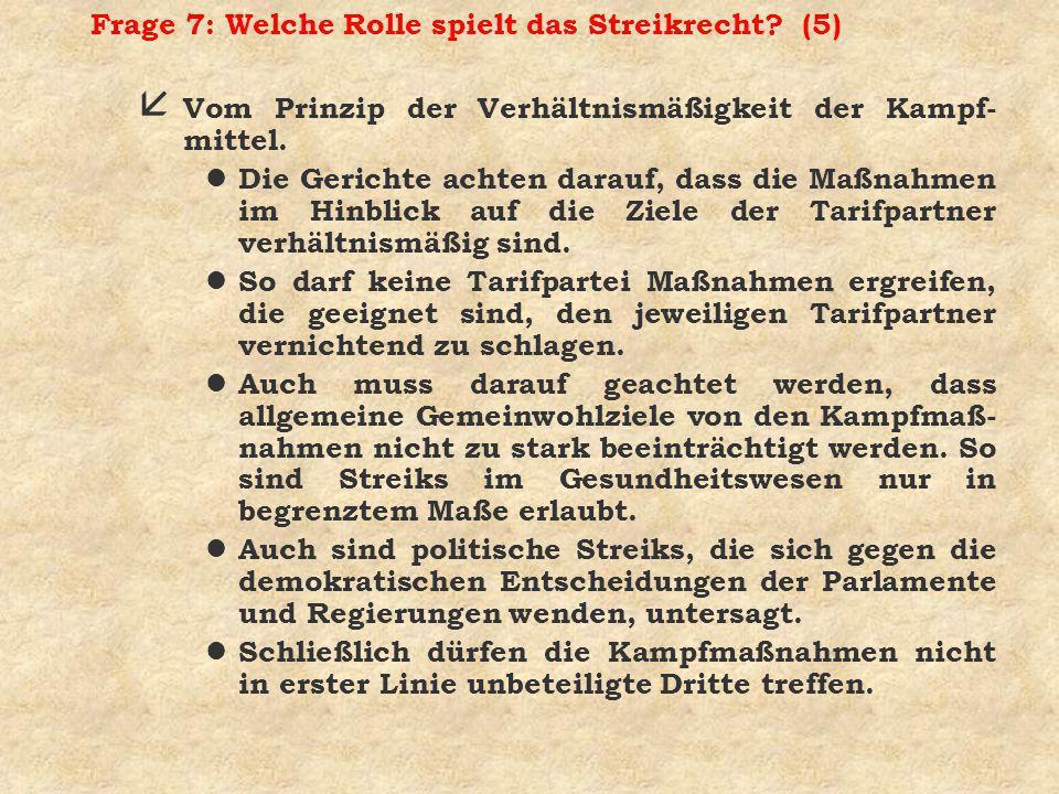 Frage 7: Welche Rolle spielt das Streikrecht.(6) å Vom Prinzip der Neutralität des Staates.