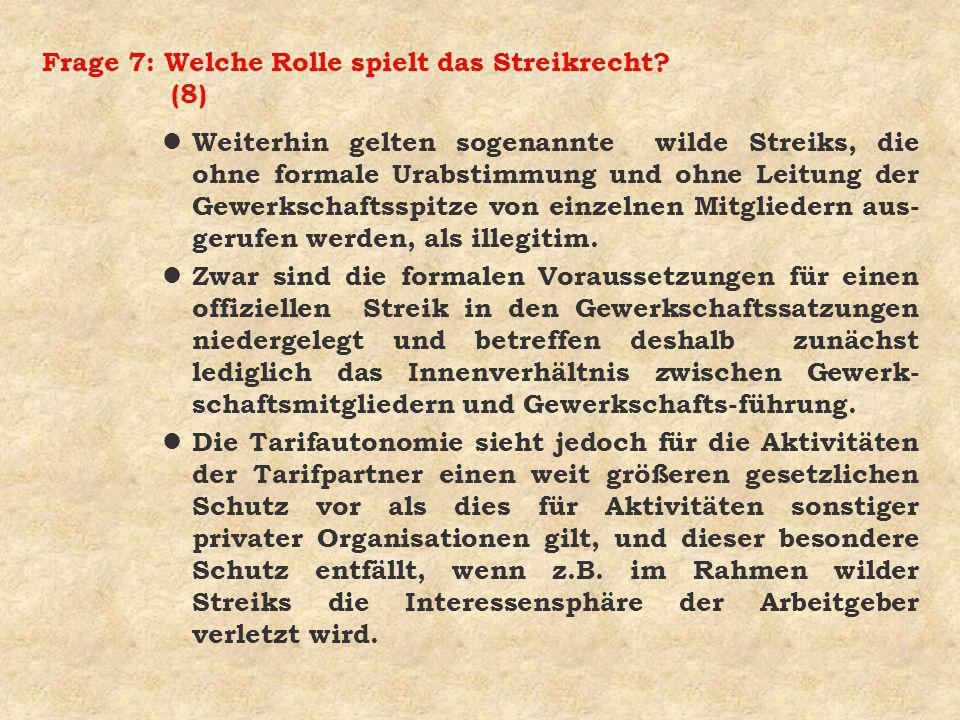 Fazit: (7a) 4 Fast alle Industrienationen der westlichen Welt gewähren den Gewerkschaften das Recht zu streiken.