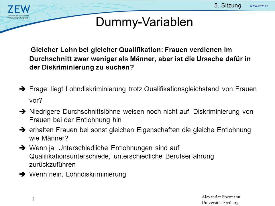 5. Sitzung Alexander Spermann Universität Freiburg 1 Gleicher Lohn bei gleicher Qualifikation: Frauen verdienen im Durchschnitt zwar weniger als Männe