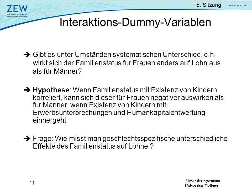 5. Sitzung Alexander Spermann Universität Freiburg 11 Gibt es unter Umständen systematischen Unterschied, d.h. wirkt sich der Familienstatus für Fraue