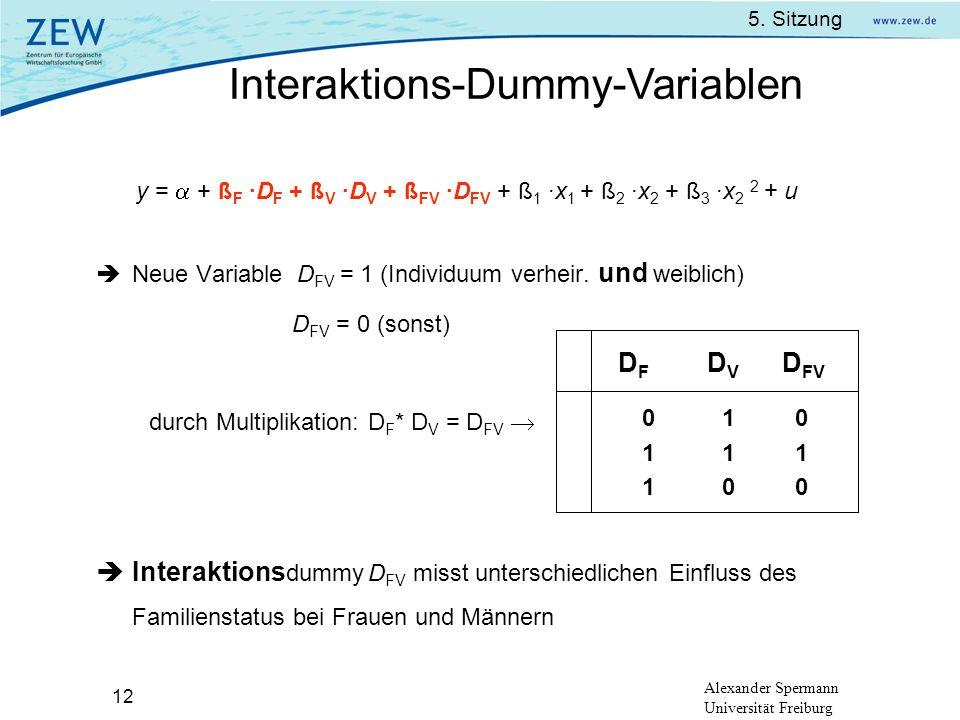 5. Sitzung Alexander Spermann Universität Freiburg 12 y = + ß F ·D F + ß V ·D V + ß FV ·D FV + ß 1 ·x 1 + ß 2 ·x 2 + ß 3 ·x 2 2 + u Neue Variable D FV
