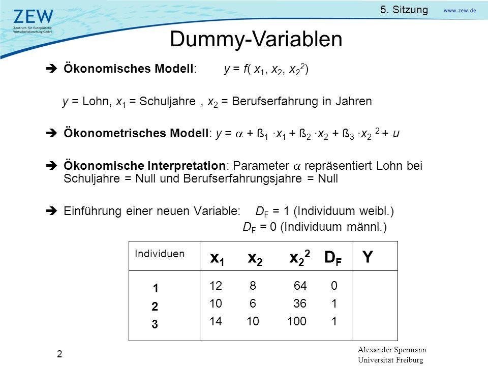 5. Sitzung Alexander Spermann Universität Freiburg 2 Ökonomisches Modell: y = f( x 1, x 2, x 2 2 ) y = Lohn, x 1 = Schuljahre, x 2 = Berufserfahrung i