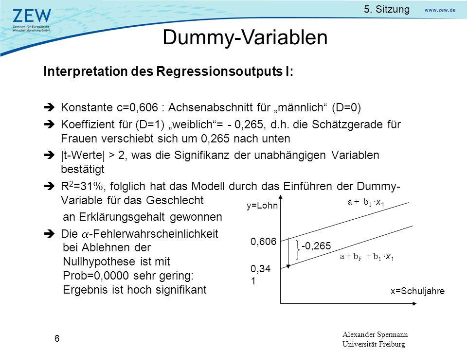 5. Sitzung Alexander Spermann Universität Freiburg 6 Interpretation des Regressionsoutputs I: Konstante c=0,606 : Achsenabschnitt für männlich (D=0) K