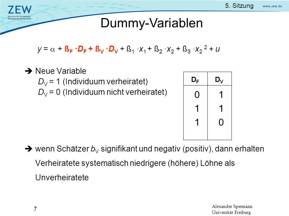 5. Sitzung Alexander Spermann Universität Freiburg 7 y = + ß F ·D F + ß V ·D V + ß 1 ·x 1 + ß 2 ·x 2 + ß 3 ·x 2 2 + u Neue Variable D V = 1 (Individuu