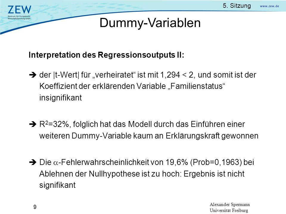 5. Sitzung Alexander Spermann Universität Freiburg 9 Interpretation des Regressionsoutputs II: der |t-Wert| für verheiratet ist mit 1,294 < 2, und som