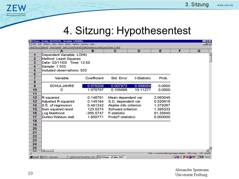 Alexander Spermann Universität Freiburg 3. Sitzung 10 4. Sitzung: Hypothesentest