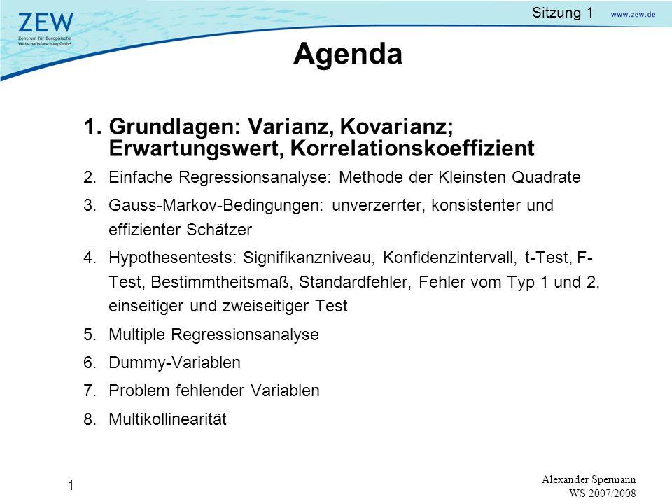 Sitzung 1 ZEW - Expertenseminar: Einführung in die Ökonometrie WS 2007/2008 Alexander Spermann Universität Freiburg