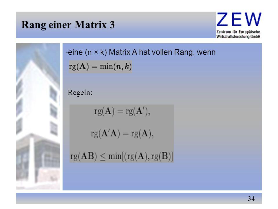 34 -eine (n × k) Matrix A hat vollen Rang, wenn Regeln: Rang einer Matrix 3