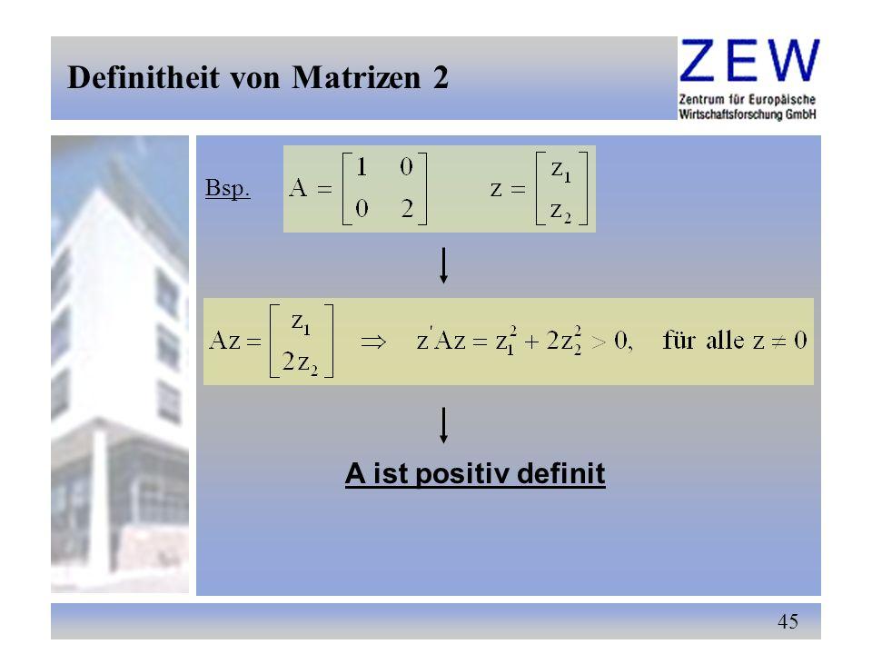 45 Bsp. Definitheit von Matrizen 2 A ist positiv definit