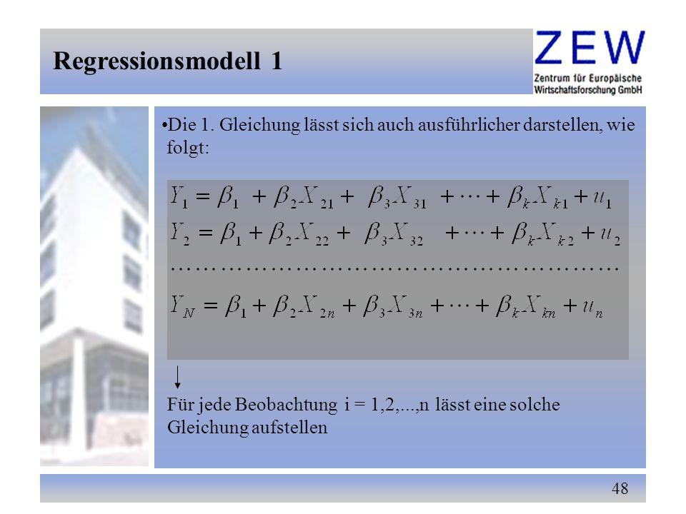 48 Die 1. Gleichung lässt sich auch ausführlicher darstellen, wie folgt: Für jede Beobachtung lässt eine solche Gleichung aufstellen i = 1,2,...,n Reg
