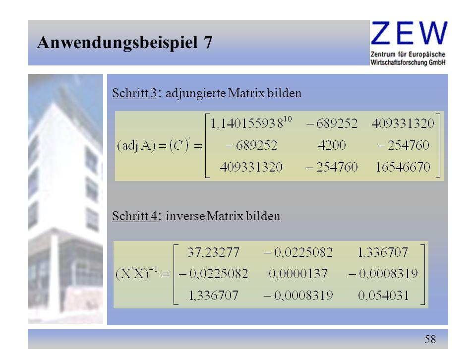 58 Schritt 3 : adjungierte Matrix bilden Schritt 4 : inverse Matrix bilden Anwendungsbeispiel 7