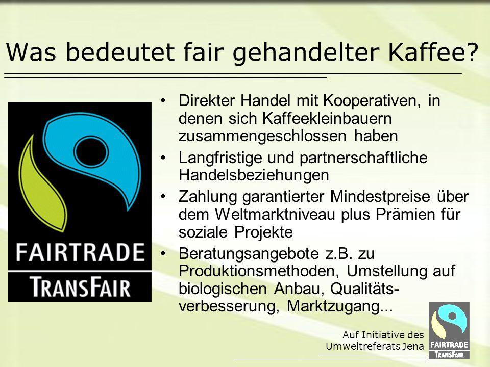 Auf Initiative des Umweltreferats Jena Gut für die Produzenten.