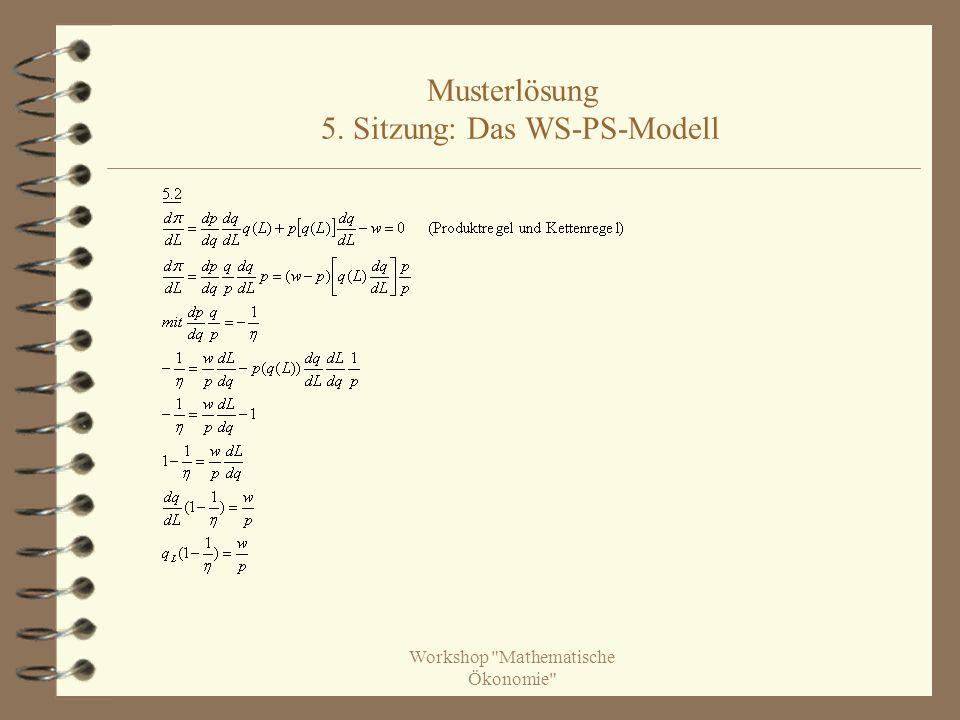 Musterlösung 5. Sitzung: Das WS-PS-Modell