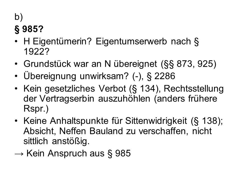 b) § 985.H Eigentümerin. Eigentumserwerb nach § 1922.