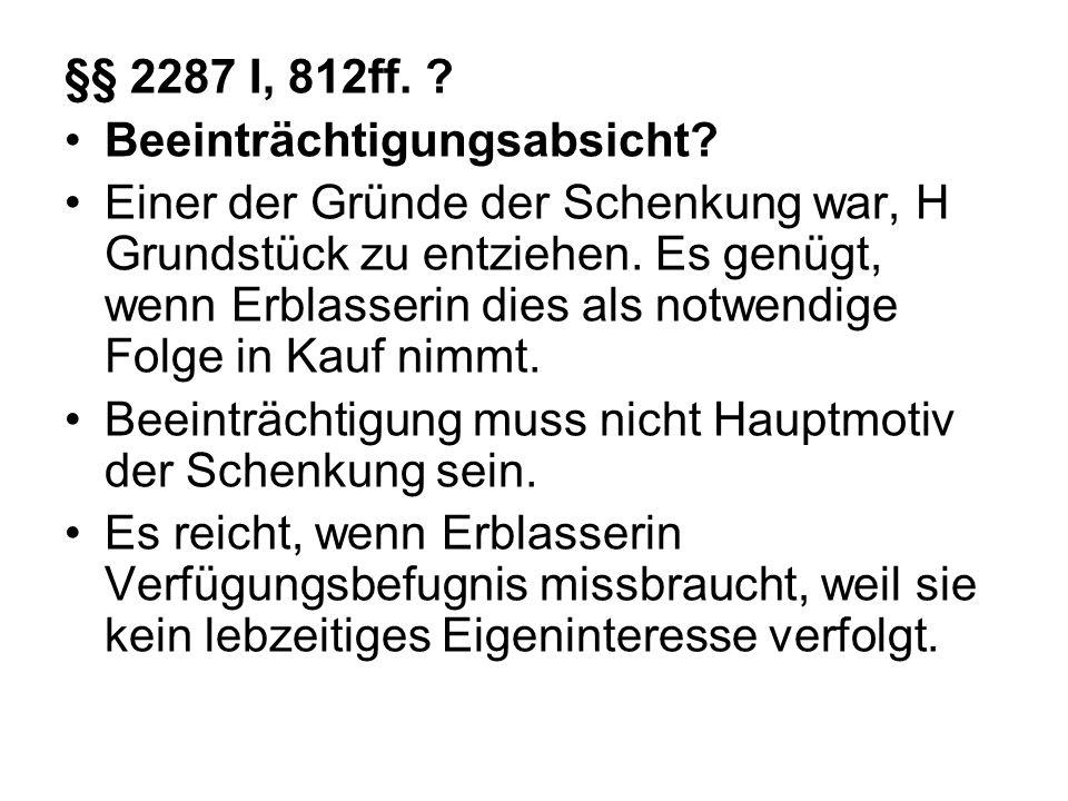 §§ 2287 I, 812ff.Beeinträchtigungsabsicht.