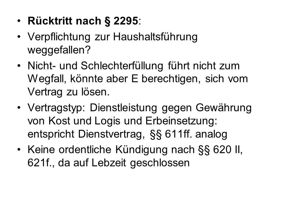 Rücktritt nach § 2295: Verpflichtung zur Haushaltsführung weggefallen? Nicht- und Schlechterfüllung führt nicht zum Wegfall, könnte aber E berechtigen