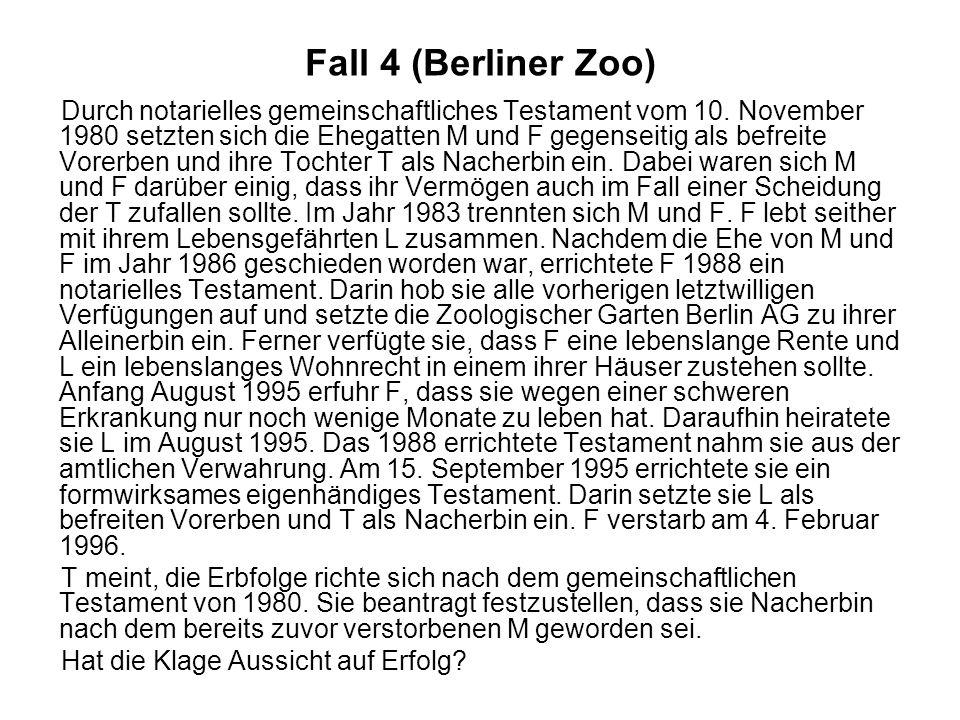 Fall 4 (Berliner Zoo) Durch notarielles gemeinschaftliches Testament vom 10. November 1980 setzten sich die Ehegatten M und F gegenseitig als befreite