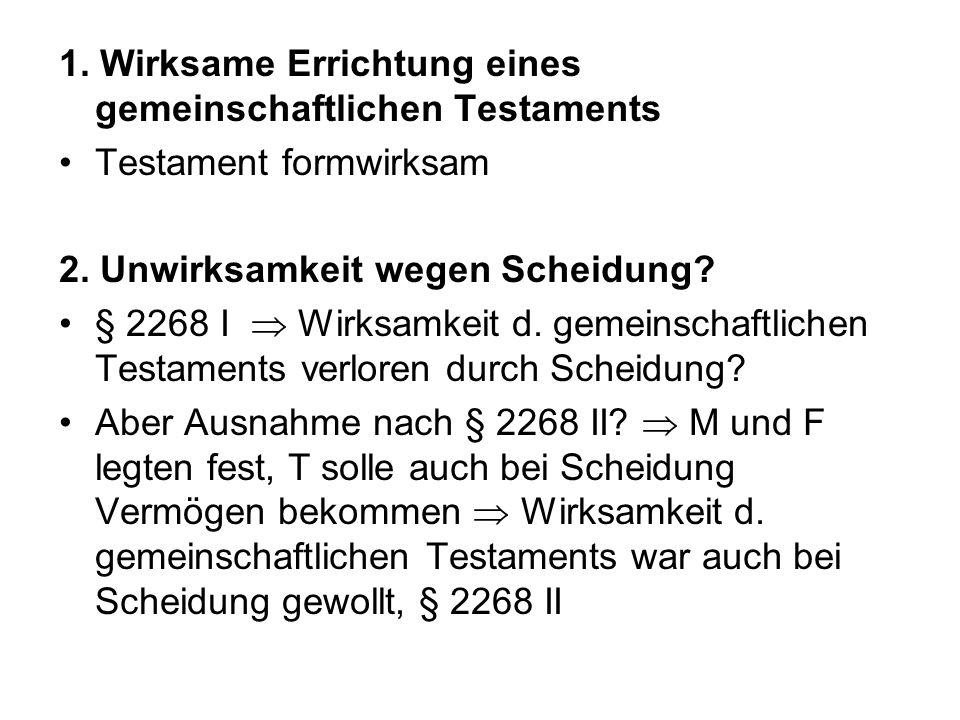 1.Wirksame Errichtung eines gemeinschaftlichen Testaments Testament formwirksam 2.