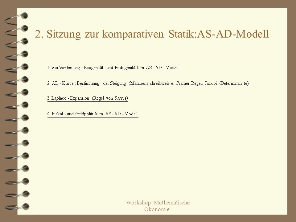 Workshop Mathematische Ökonomie 2. Sitzung zur komparativen Statik:AS-AD-Modell