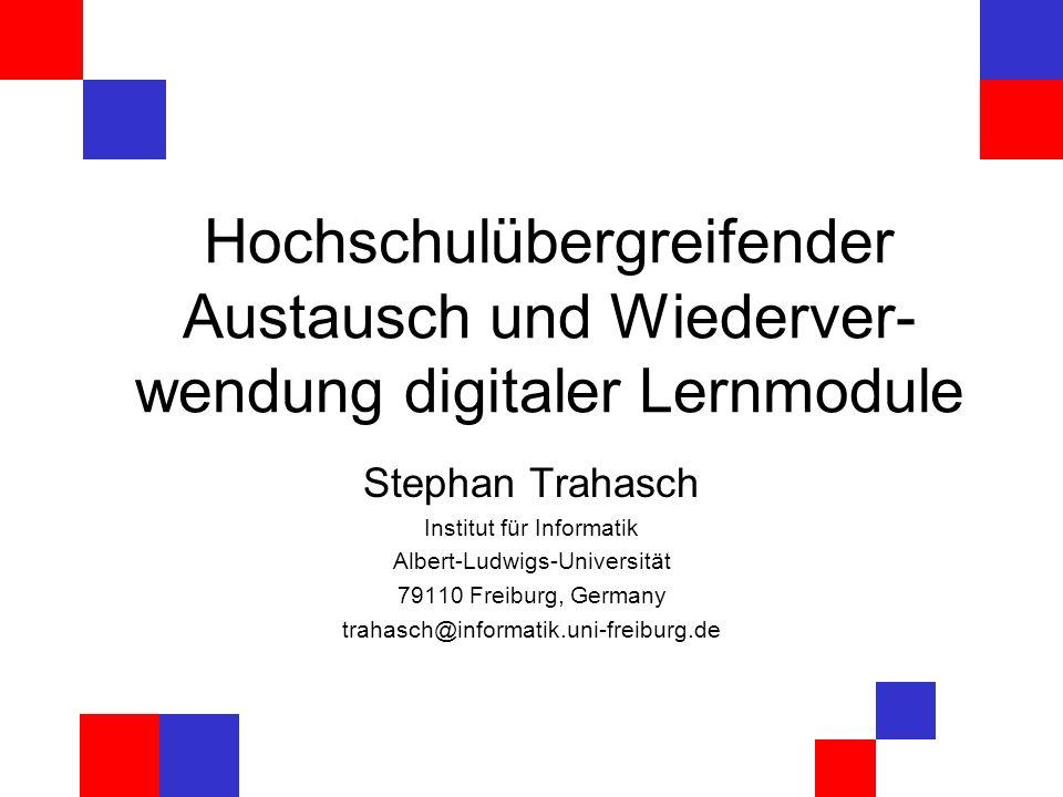 Stephan Trahasch - 27.09.20012 Gliederung Einführung Austausch von Lernmodulen Anforderungen an wiederverwendbare Lernmodule Austausch von Lernmodulen, aber wie.