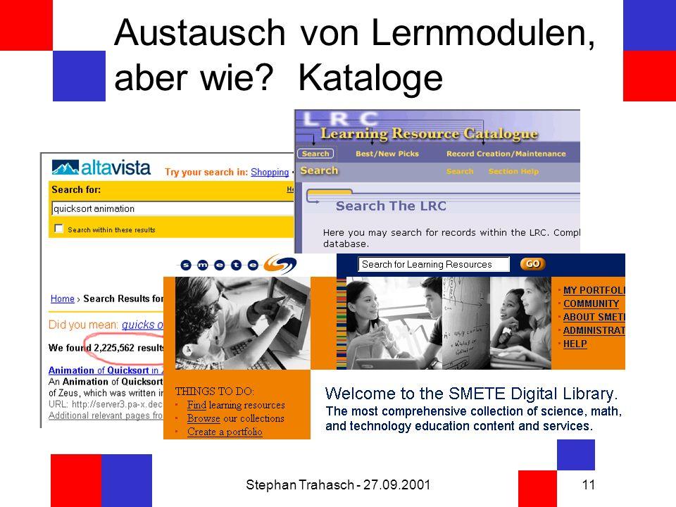 Stephan Trahasch - 27.09.200111 Austausch von Lernmodulen, aber wie Kataloge