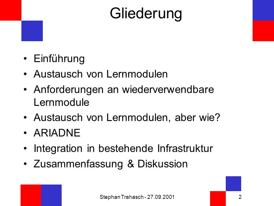 Stephan Trahasch - 27.09.200123 Integration in bestehende Infrastruktur Nachweis der Lernmodule im Bibliotheks- Verbundkatalog –Abbildung der Ariadne-Metadaten auf Zwischenformat DLmeta.