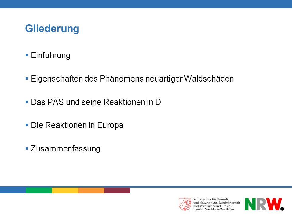 Gliederung Einführung Eigenschaften des Phänomens neuartiger Waldschäden Das PAS und seine Reaktionen in D Die Reaktionen in Europa Zusammenfassung
