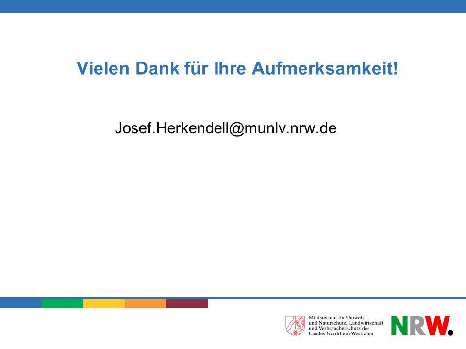 Vielen Dank für Ihre Aufmerksamkeit! Josef.Herkendell@munlv.nrw.de