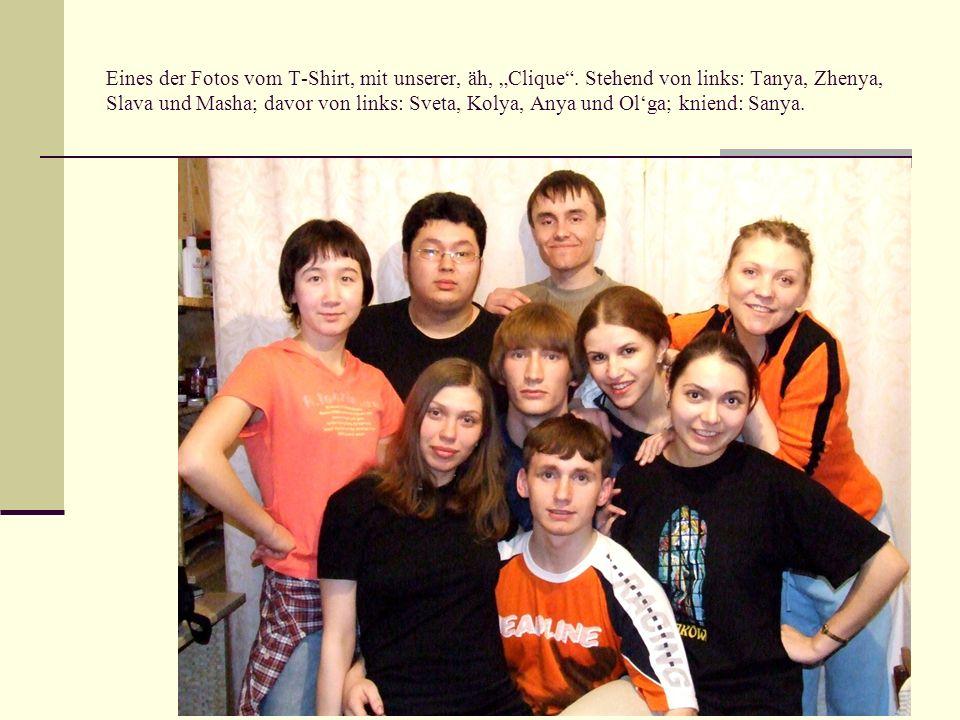 Eines der Fotos vom T-Shirt, mit unserer, äh, Clique. Stehend von links: Tanya, Zhenya, Slava und Masha; davor von links: Sveta, Kolya, Anya und Olga;
