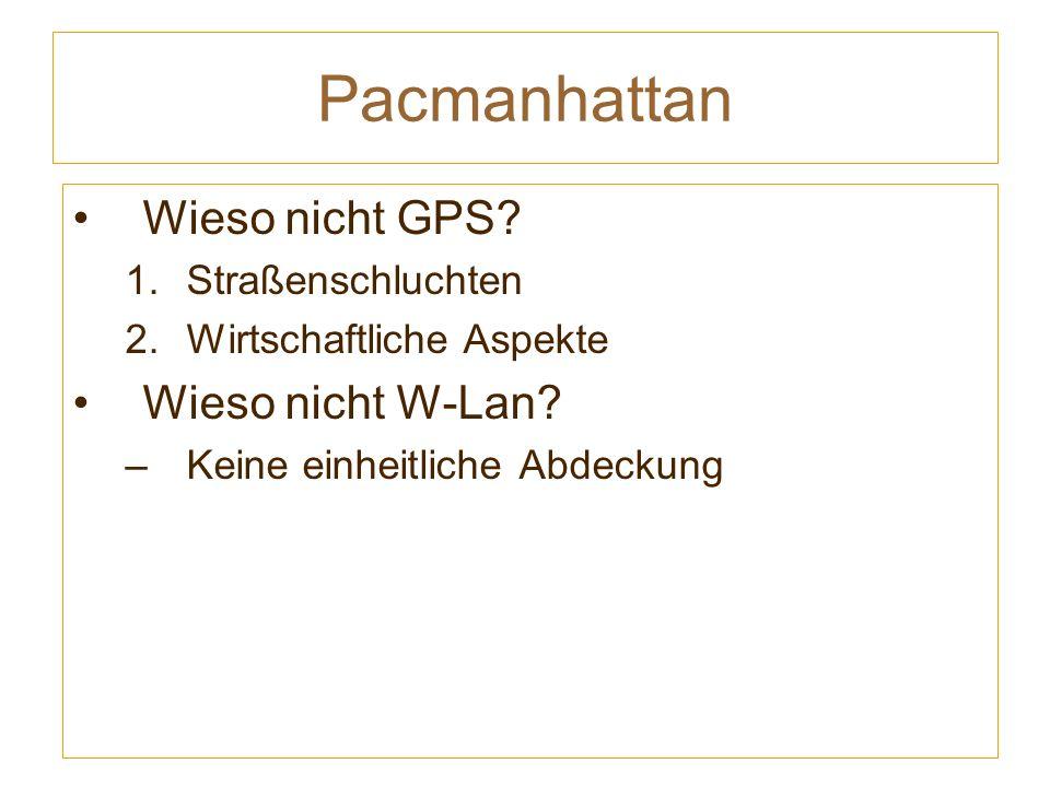 Wieso nicht GPS. 1.Straßenschluchten 2.Wirtschaftliche Aspekte Wieso nicht W-Lan.