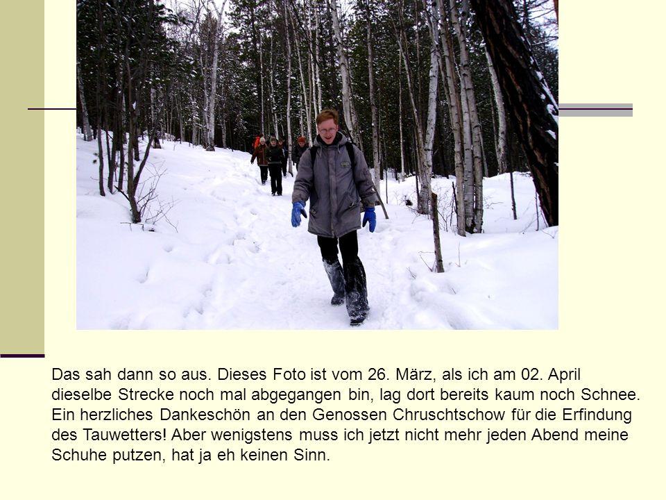 Das sah dann so aus. Dieses Foto ist vom 26. März, als ich am 02. April dieselbe Strecke noch mal abgegangen bin, lag dort bereits kaum noch Schnee. E