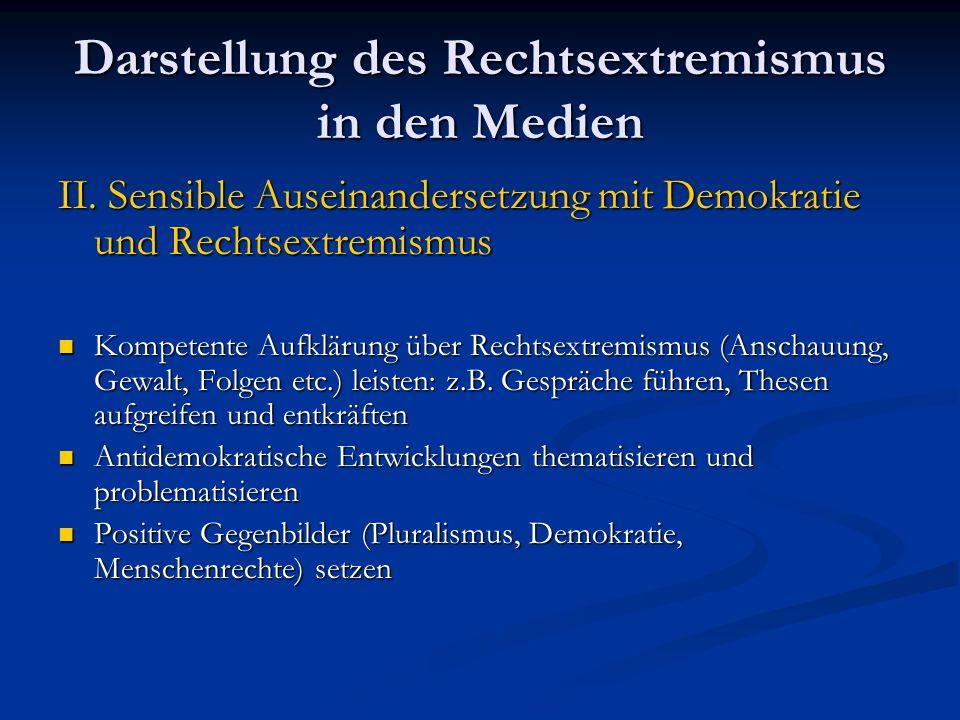 Darstellung des Rechtsextremismus in den Medien III.