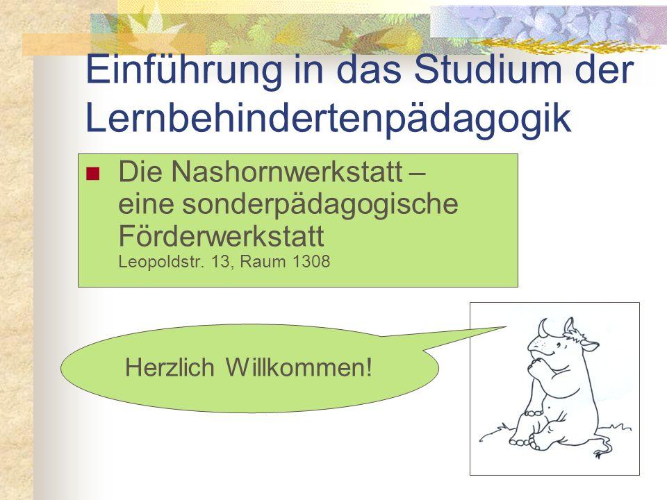 Einführung in das Studium der Lernbehindertenpädagogik Kontaktadresse für weitere Praktika Dr. Schlegel Ludwigstraße 27 Zimmer G 205 Öffnungszeiten: M