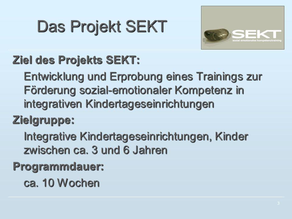 3 Das Projekt SEKT Ziel des Projekts SEKT: Entwicklung und Erprobung eines Trainings zur Förderung sozial-emotionaler Kompetenz in integrativen Kindertageseinrichtungen Zielgruppe: Integrative Kindertageseinrichtungen, Kinder zwischen ca.
