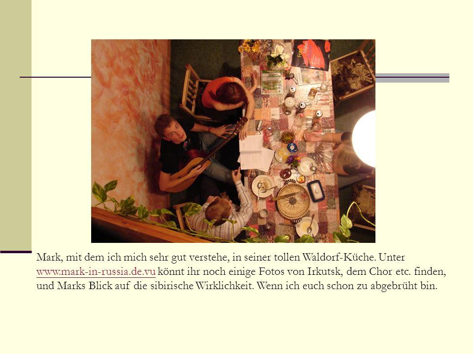 Mark, mit dem ich mich sehr gut verstehe, in seiner tollen Waldorf-Küche.