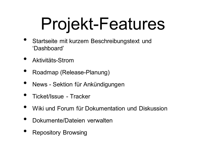 Projekt-Features Startseite mit kurzem Beschreibungstext und Dashboard Aktivitäts-Strom Roadmap (Release-Planung) News - Sektion für Ankündigungen Tic