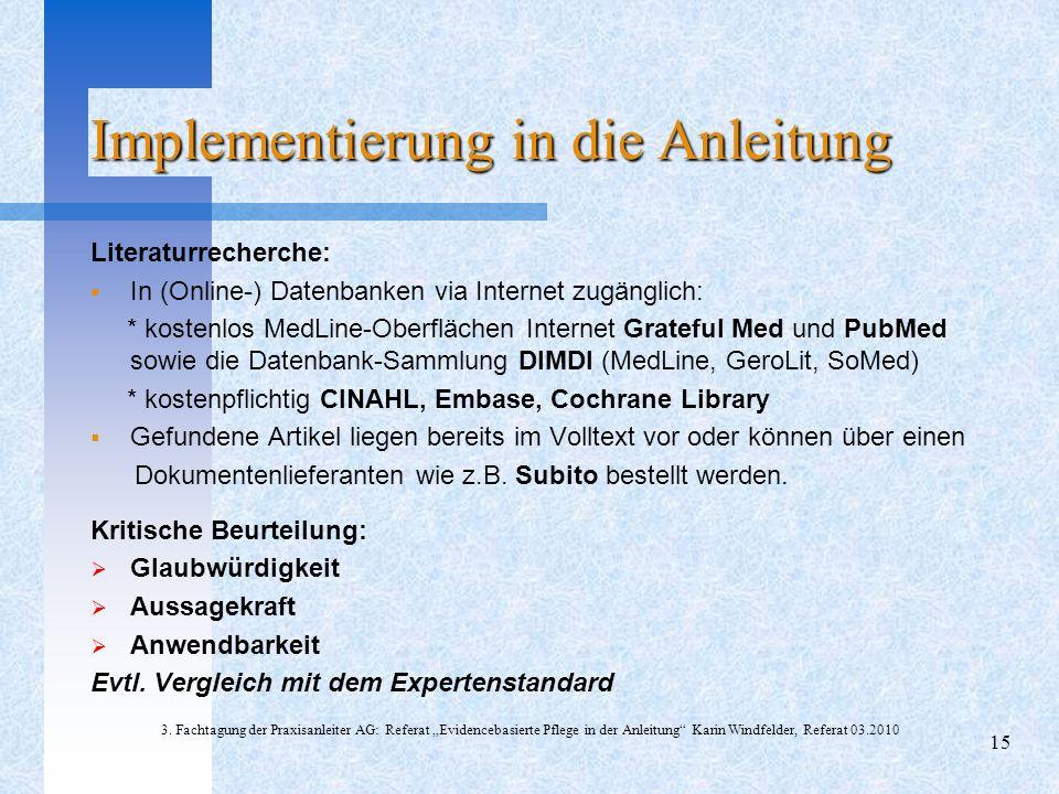 Implementierung in die Anleitung Literaturrecherche: In (Online-) Datenbanken via Internet zugänglich: * kostenlos MedLine-Oberflächen Internet Gratef