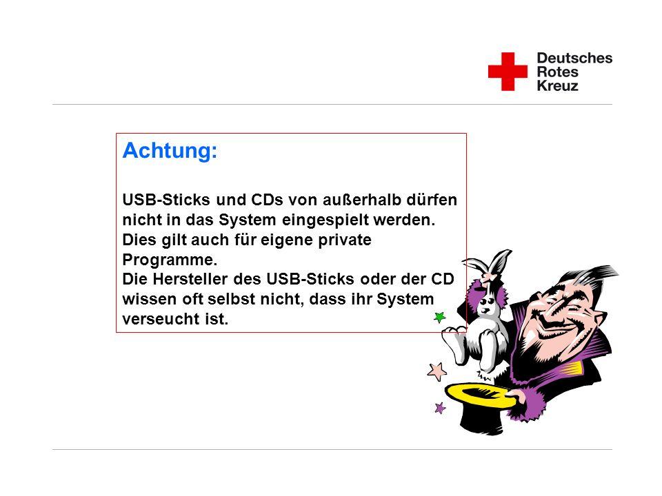 Achtung: USB-Sticks und CDs von außerhalb dürfen nicht in das System eingespielt werden. Dies gilt auch für eigene private Programme. Die Hersteller d
