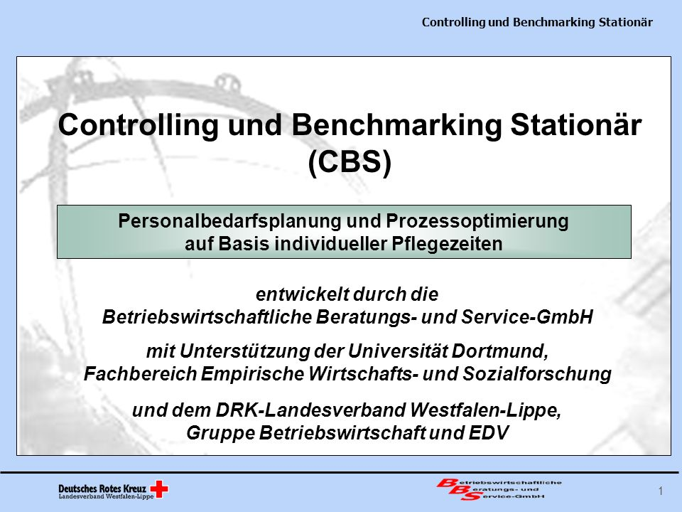 Controlling und Benchmarking Stationär 1 Controlling und Benchmarking Stationär (CBS) Personalbedarfsplanung und Prozessoptimierung auf Basis individu