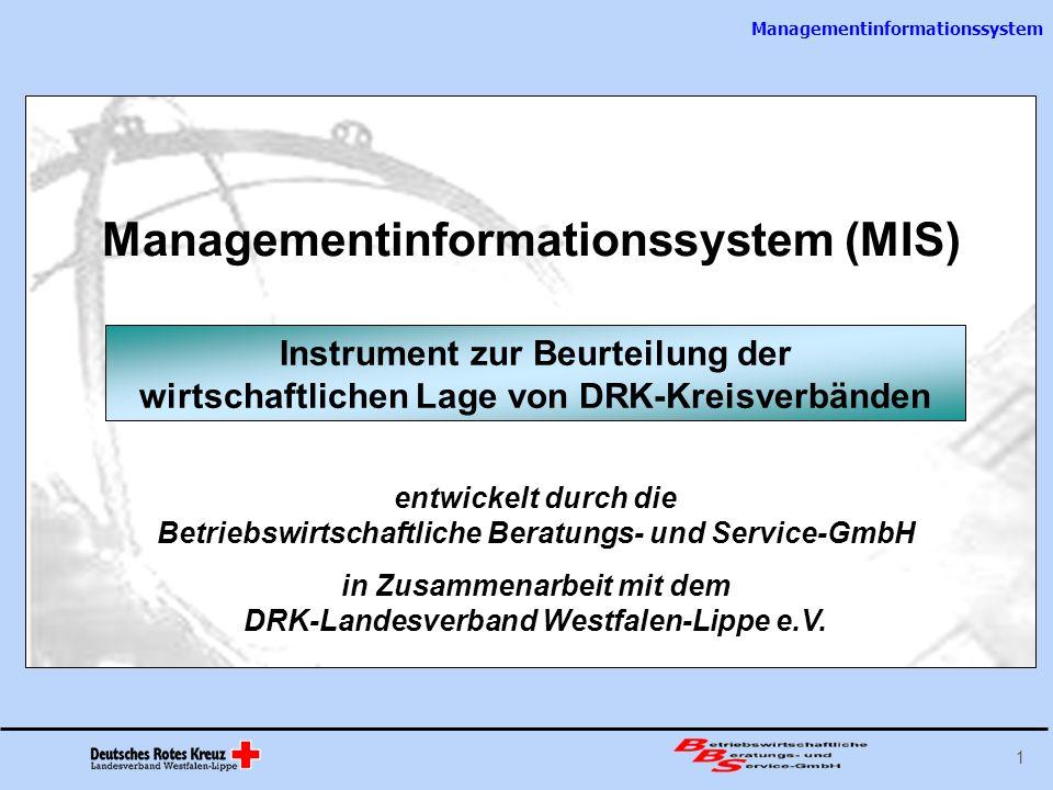 Managementinformationssystem 1 Instrument zur Beurteilung der wirtschaftlichen Lage von DRK-Kreisverbänden Managementinformationssystem (MIS) entwicke