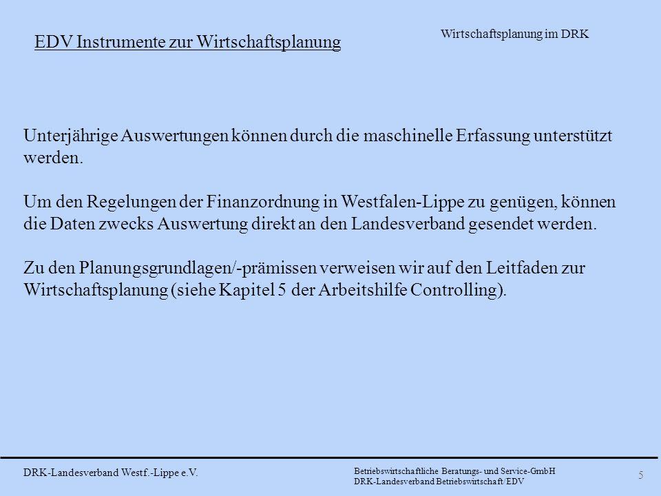 DRK-Landesverband Westf.-Lippe e.V. Betriebswirtschaftliche Beratungs- und Service-GmbH DRK-Landesverband Betriebswirtschaft/EDV Wirtschaftsplanung im