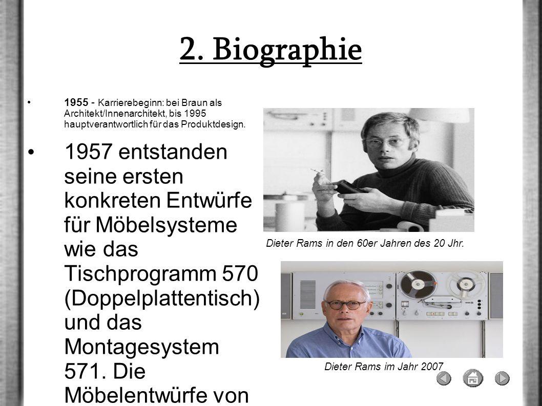2. Biographie 1955 - Karrierebeginn: bei Braun als Architekt/Innenarchitekt, bis 1995 hauptverantwortlich für das Produktdesign. 1957 entstanden seine