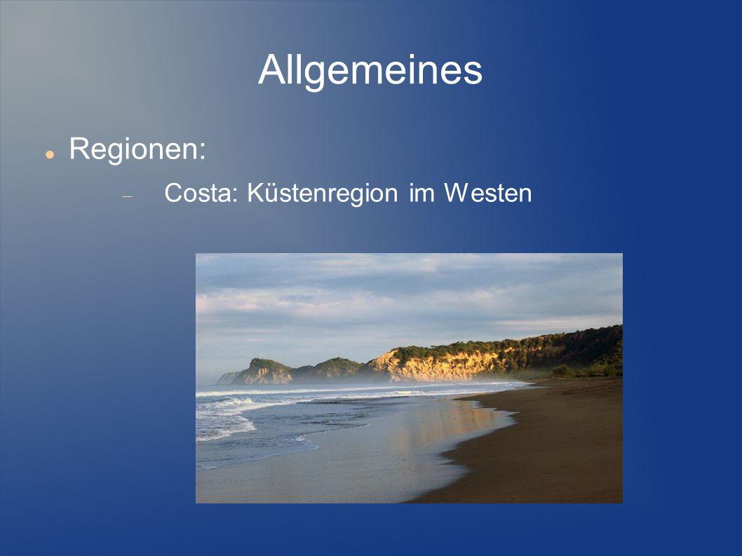 Allgemeines Regionen: Costa: Küstenregion im Westen