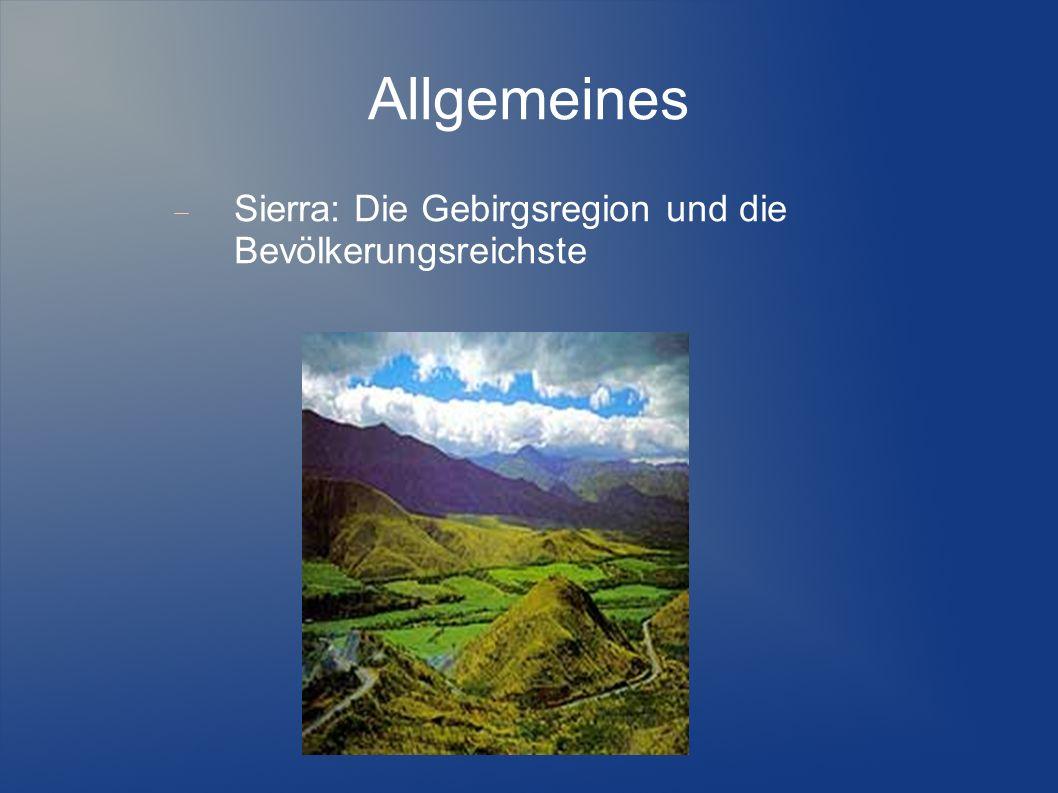 Allgemeines Sierra: Die Gebirgsregion und die Bevölkerungsreichste