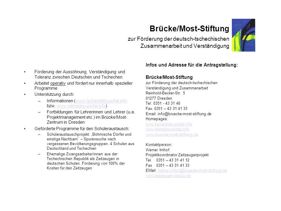 Brücke/Most-Stiftung zur Förderung der deutsch-tschechischen Zusammenarbeit und Verständigung Förderung der Aussöhnung, Verständigung und Toleranz zwi